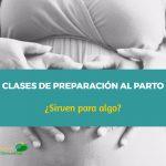 Clases de preparación al parto ¿sirven para algo?