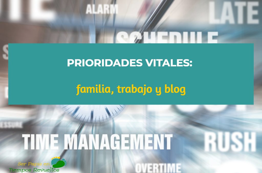 Prioridades vitales: familia, trabajo y blog