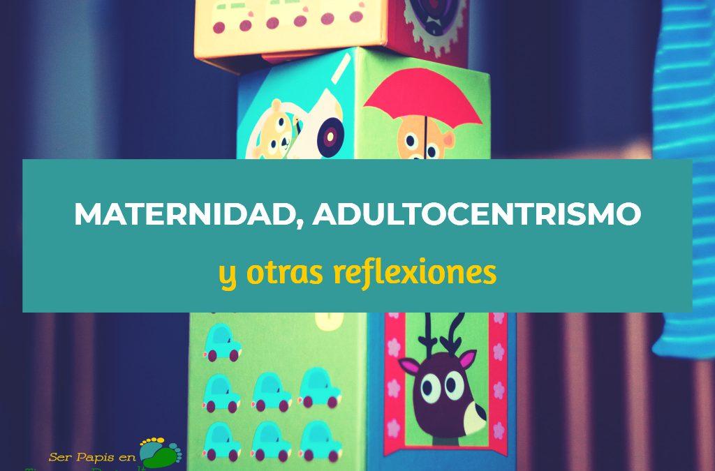 maternidad-adultocentrismo-reflexiones