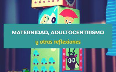 Maternidad, adultocentrismo y otras reflexiones