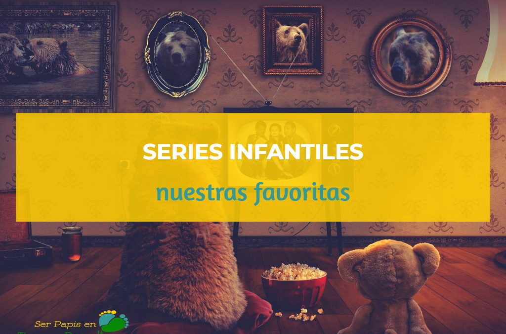 series-infantiles-favoritas