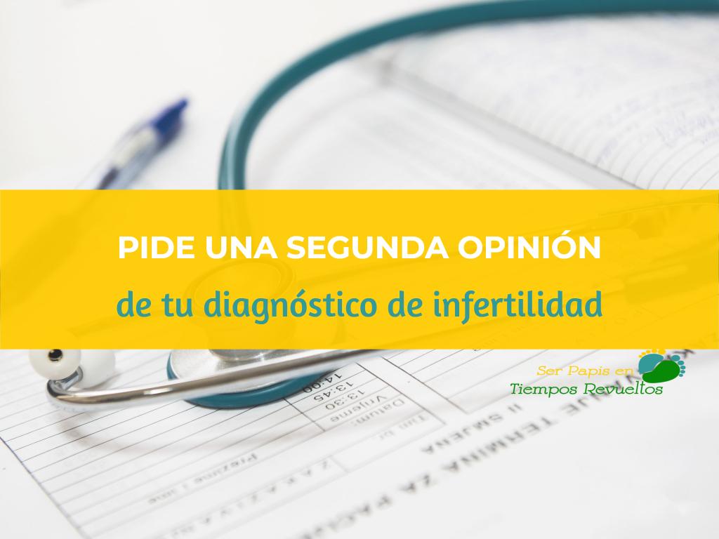 La importacia de pedir una segunda opinión de tu diagnóstico de infertilidad