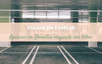 Aparcar en Donostia viajando con bebés