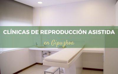 Clínicas de Reproducción Asistida en Gipuzkoa